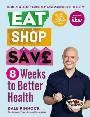 Eat Shop Save By Dale Pinnock New Paperback Book Low Fat Healthy Eating Diets UK