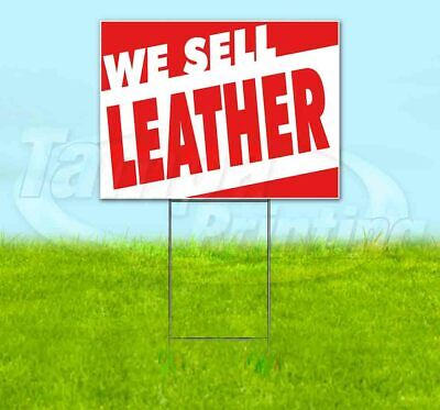 WE SELL LEATHER Yard Sign Corrugated Plastic Bandit Lawn Decoration USA