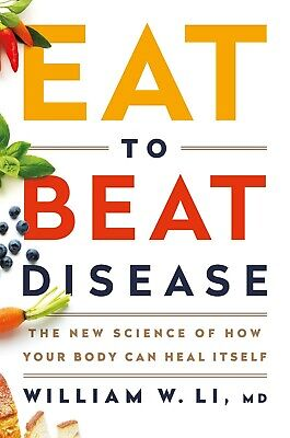 Eat to Beat Disease: The New Science of How Your Body Can Heal Itself Hardcover