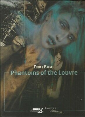 Louvre Collection, The Phantoms Of The Louvre by Enki Bilal (Hardback, 2014)