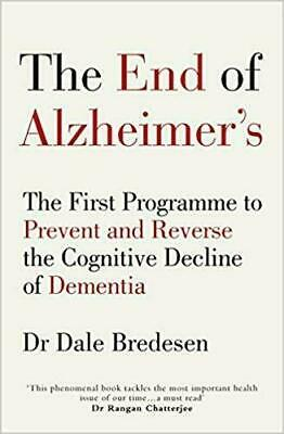 The End of Alzheimer's: The First Programme to Prevent and Reverse **PAPERBACK**