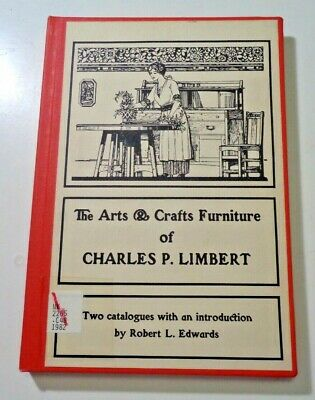 1982 Hc Book The Arts & Crafts Furniture Of Charles P Limbert By Robert Edwards