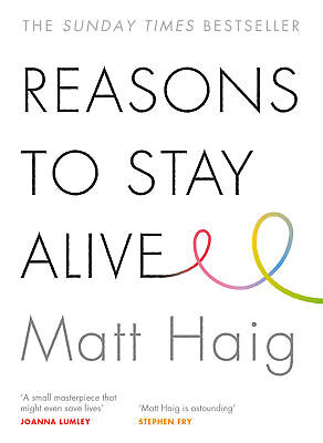 Reasons to Stay Alive By Matt Haig Paperback