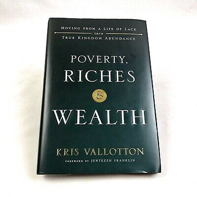 Poverty Riches & Wealth By Kris Vallotton Book Hardcover No Writing Inside Euc