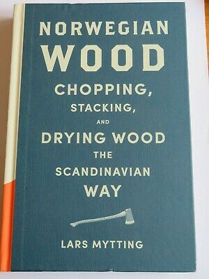 Norwegian Wood: Non-fiction Book of the Year 2016 by Lars Mytting (Hardback)