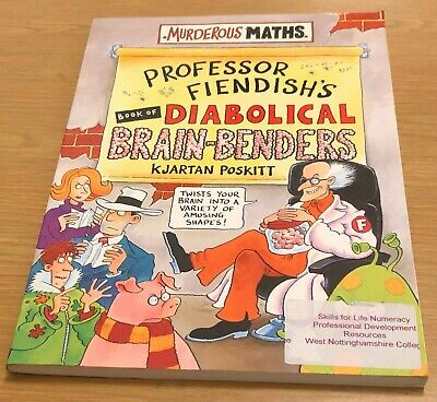 PROFESSOR FIENDISH'S BOOK OF DIABOLICAL BRAIN-BENDERS Murderous Maths