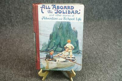 All Aboard The Jolibar And Other Stories Of Adventure And School Life C. 1934