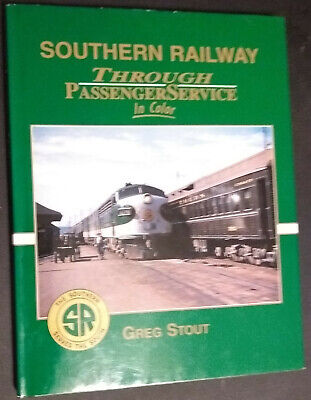 SOUTHERN RAILWAY Through Passenger Service in Color by Greg Scott