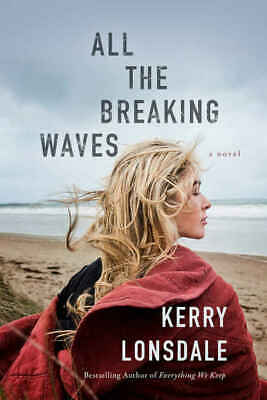 All the Breaking Waves: A Novel By Lonsdale Kerry (PDF, 2016)
