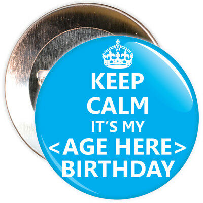 Blue Keep Calm It's My Birthday Badges - Ages 5 to 100 - 2 Sizes