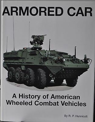 Armored Car. A History of American Wheeled Combat Vehicles