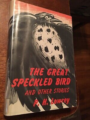 The Great Speckled Bird and Other Stories by P.H. Lowrey 1964 HC/DJ VG+ ex-Lib