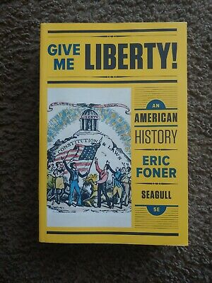 Give Me Liberty!: An American History (Seagull Fifth Edition)  *W/Access Code*
