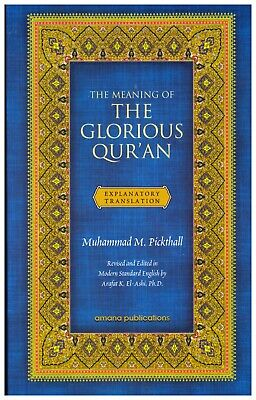 The Meaning of the Glorious Quran by Pickthall Explanatory Translation Paperback