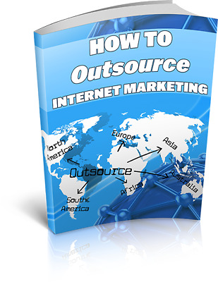 Outsource Internet Marketing eBook With Master Resell Right Bonus + PDF