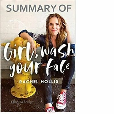 Summary of Girl, Wash Your Face by Rachel Hollis, DENNIS BRAUN paperback