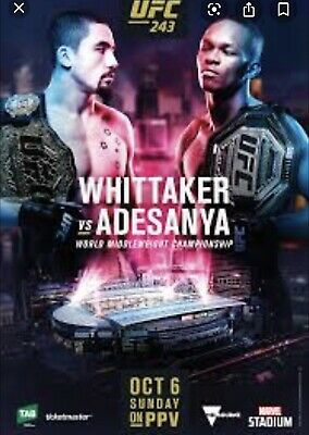 LESS THAN COST PRICE      UFC 243 WHITTAKER vs ADESANYA MELBOURNE MARVEL STADIUM