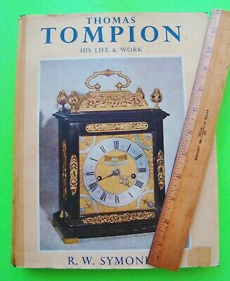 1951 THOMAS TOMPION HIS LIFE & WORK by Symonds CLOCK & WATCHMAKER 1639 - 1713