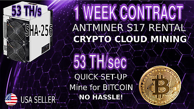 1 Week Cloud Mining Contract 53TH Bitmain S17 Antminer Rental Lease BITCOIN BTC