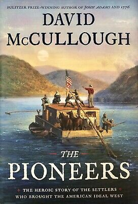 The Pioneers: by David McCullough (2019, Hardcover/DJ) 1st/1st