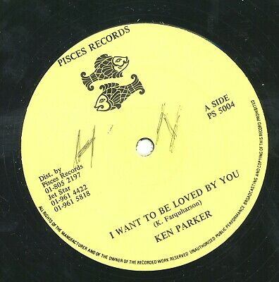 """"""" I WANT TO BE LOVED BY YOU."""" ken parker. PISCES RECORDS 12in."""
