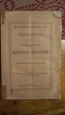 Orig 1868 Presidential Election, Proceedings Nat'l Union Republican Convention