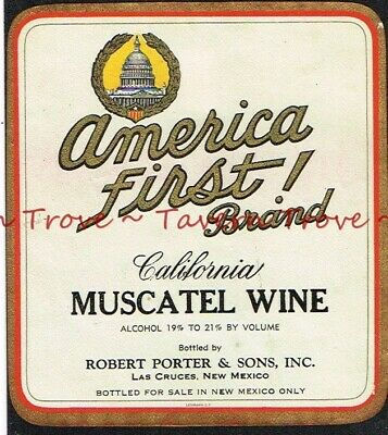 1940s NEW MEXICO Las Cruces Robert Porter AMERICA FIRST MUSCATEL WINE Label