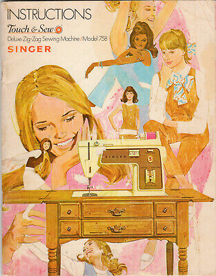 Singer 758 Touch and Sew 1970 Deluxe Zig Zag Sewing Machine Instruction Manual