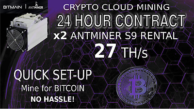 CLOUD MINING Contract x2 S9 Miner Rental 27 TH Bitcoin Mining BTC Hashing 24hour