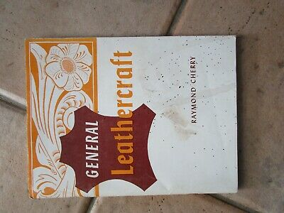 Leathercraft Book - General Leathercraft By Raymond Cherry - 144 Pages - $5 Post