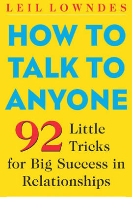 How to Talk to Anyone : 92 Little Tricks for Big Success in Relationships (PDF)
