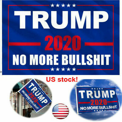 "Fly Donald Trump 2020 Flag No More Bullshit 3X5"" MAGA Flag Banner Flag A+++ USA"
