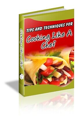 Tips and techniques for cooking like a chef: complete guide [2019] PDF Ebook