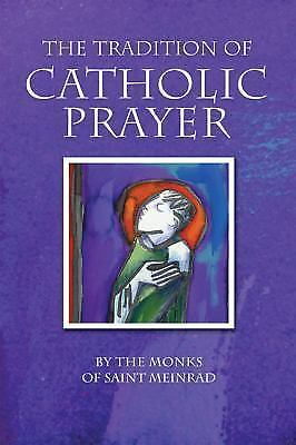 The Tradition of Catholic Prayer: Sunday Reflections for Year C by The Monks of