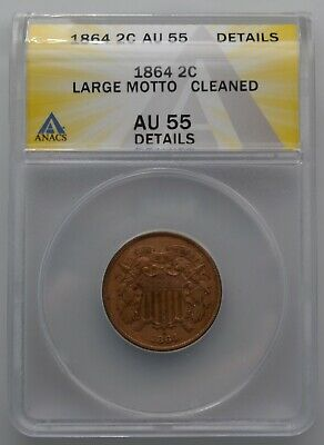 1864 Two Cent Piece Large Motto AU 55 Details Cleaned ANACS 99C Open No Reserve!