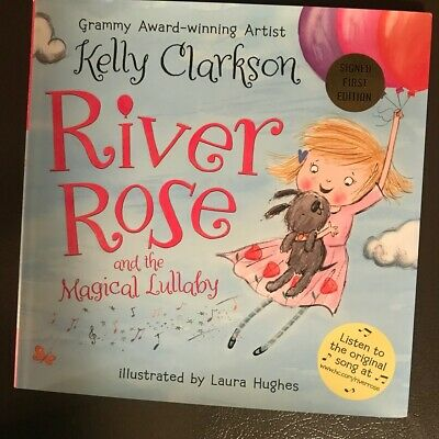 Kelly Clarkson. River Rose And The Magical Lullaby. Signed 1St Edition The Voice
