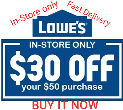 Lowes 1Coupon $30 OFF $50 IN-STORE ONLY Super FAST Delivery