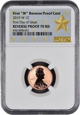 "2019 W First ""W"" Reverse Proof Lincoln Cent FIRST DAY OF ISSUE NGC 70 RD STAR"