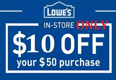 One Lowes $10 OFF $50 1Coupon In-Store ONLY Ultra FAST Delivery
