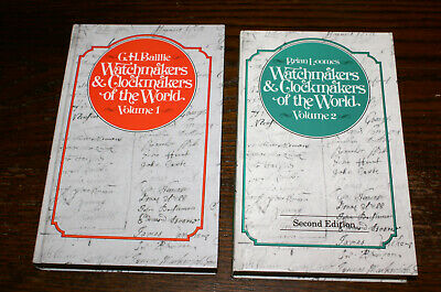 Watchmakers And Clockmakers Of The World Volume 1 And 2 G H Baillie And B Loomes
