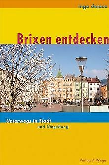 Brixen entdecken by Ingo Dejaco | Book | condition very good