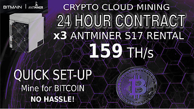 Cloud Mining Contract Bitmain x3 S17 AntMiner Rental 165+ TH Bitcoin Hashin 1day