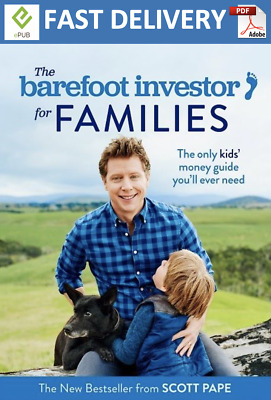 The Barefoot Investor for Families by Scott Pape (PDF, EPUB) *Fast Delivery*