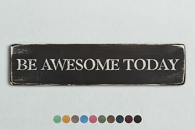 BE AWESOME TODAY Vintage Style Wooden Sign. Shabby Chic Retro Home Gift