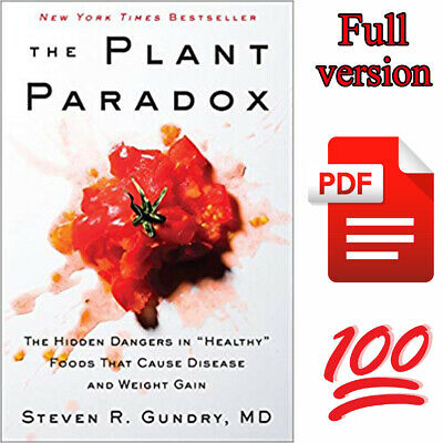 """The Plant Paradox: The Hidden Dangers in """"Healthy"""" Foods That Cause Disease⚡PĎḞ⚡"""