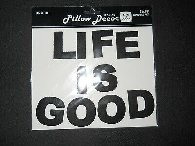 """New ~ Iron on Patches -by Pillow Decor ~ """"LIFE IS GOOD"""" ( 9 x 7 )~ MSRP $6.99"""