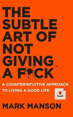 The Subtle Art of Not Giving a F*ck : A Counterintuitive Approach to ...