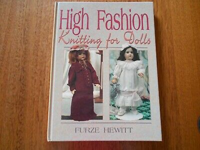 High Fashion Knitting For Dolls Book By Furze Hewitt - (1993) - Good Condition -