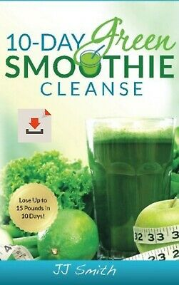 10-Day Green Smoothie Cleanse ⚡⚡ by JJ Smith 2014