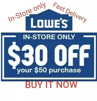 Lowe's $30 off $50  IN-STORE ONLY  Fast Delivery!